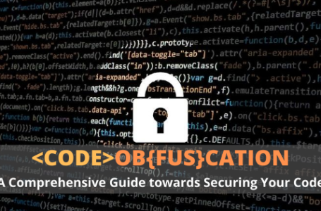 Code obfuscation: A comprehensive guide about it